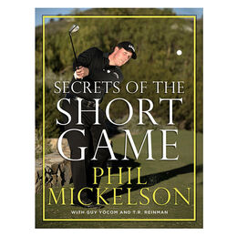 SECRETS OF THE SHORT GAME - Phil Mickelson