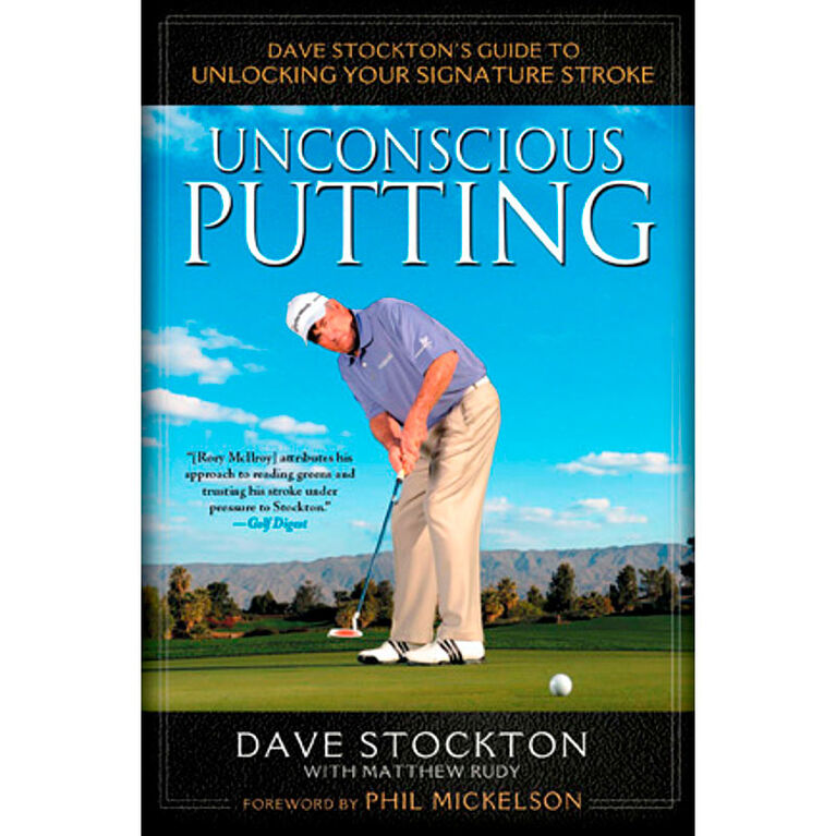 Unconscious Putting Book - w/Dave Stockton