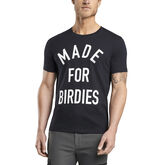 Made For Birdies Tee
